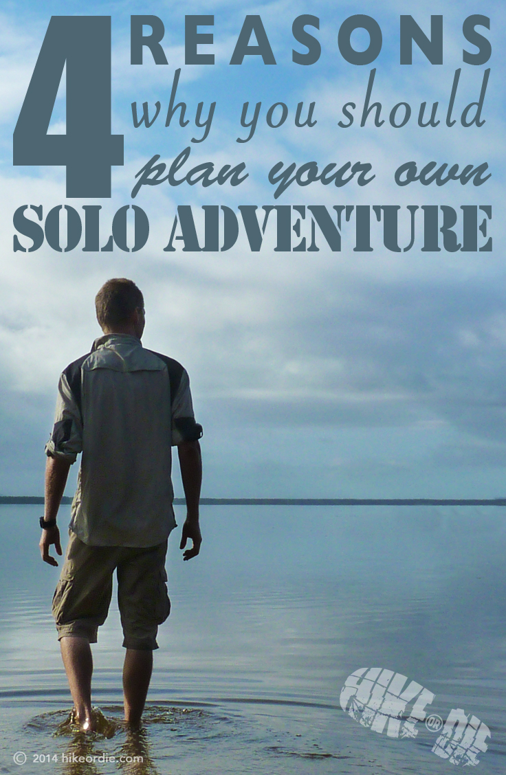 4 Reasons why you should plan your own solo adventure